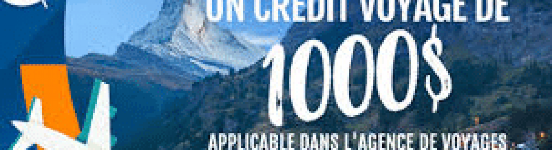 Crédit voyage de 1,000$ à gagner en repondant à 4 questions sur les agents